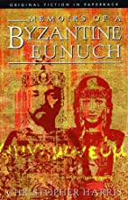 Memoirs of a Byzantine Eunuch by Christopher…