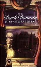 The Dark Domain by Stefan Grabinski