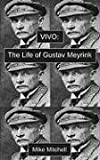 Mitchell, Mike: Vivo: The Life of Gustav Meyrink (Dark Master Series)