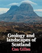 Geology and landscapes of Scotland by Con…