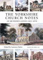 The Yorkshire church notes of Sir Stephen…
