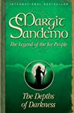 Margit Sandemo: Depths of Darkness: the Legend of the Ice People