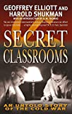Shukman, Harold: Secret Classrooms: A Memoir of the Cold War