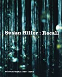 Hiller, Susan: Susan Hiller: Recall
