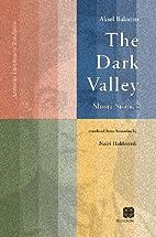 The Dark Valley by Aksel Bakunts