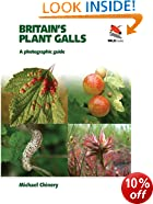 Britain's Plant Galls: A Photographic Guide (WILDGuides)