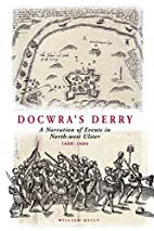 Docwra's Derry : a narration of events in…