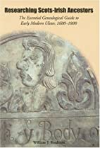Researching Scots-Irish Ancestors: The…