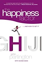 The Happiness Factor....: .. and How to Get…