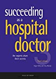 Kirby, Roger S.: Succeeding As a Hospital Doctor: The Experts Share Their Secrets