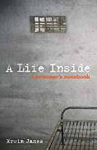 A Life Inside: A Prisoner's Notebook by…