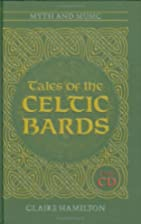Tales of the Celtic Bards by Claire Hamilton