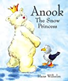 Hans Wilhelm: Anook, the Snow Princess