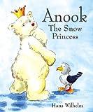 Hans Wilhelm: Anook, the Snow Princess