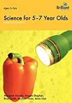 Project Science: Science for 5-7 Year Olds…