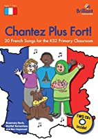 Chantez Plus Fort! by Rosemary Bevis