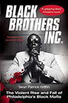 Black Brothers, Inc. : The Violent Rise and…