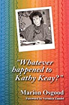 Whatever happened to Kathy Keay? by Marion…
