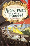 Ross, Stewart: Pirates, Plants and Plunder!