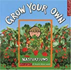 Grow Your Own Nasturtiums by Ley Honor…