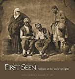 Howe, Kathleen Stewart: First Seen: Portraits of the World's Peoples, 1840-1870
