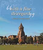 With a Fine Disregard: A Portrait of Rugby…