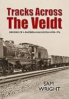 Tracks Across the Veldt: Memoirs of a…