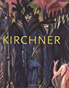 Ernst Ludwig Kirchner : the Dresden and…