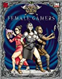 Desborough, James: The Slayer's Guide to Female Gamers