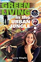 Green Living in the Urban Jungle by Lucy…