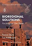 Riddlestone, Sue: Bio-Regional Solutions for Living on One Planet No. 8 : Schumacher Briefing