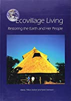 Ecovillage Living: Restoring the Earth and…