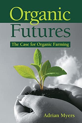 organic-futures-the-case-for-organic-farming