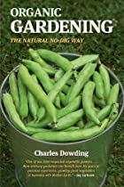 Organic Gardening: The Natural No-Dig Way by…