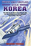 Thomas, Graham: Flying Furies over Korea: The Story of the Men and Machines of the Fleet Air Arm, Raf and Commonwealth Who Defended South Korea, 1950-1953