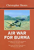 Air War for Burma: The Allied Air Forces…