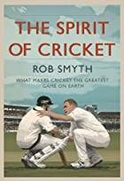 The Spirit of Cricket: What Makes Cricket…