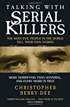 Talking with Serial Killers: The Most Evil…
