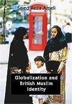 Globalization and British-Muslim Identity by…