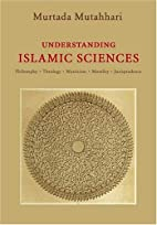 Islamic Sciences: An Introduction by Murtada…
