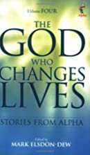 The God Who Changes Lives: Pt. 4 by Mark…
