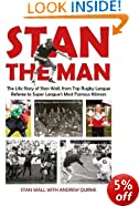 Stan The Man: The Life Story of Stan Wall, from Top Rugby League Referee to Super League's Most Famous Kitman