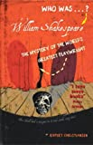 Christiansen, Rupert: William Shakespeare: The Mystery of the World's Greatest Playwright