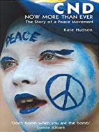 CND- Now More Than Ever: The Story of a…