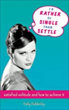 I'd Rather Be Single Than Settle: Satisfied…