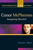 Conor McPherson: Imagining Mischief…