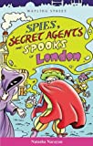 Narayan, Natasha: Spies, Secret Agents and Spooks of London
