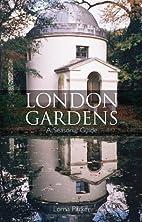 London Gardens: A Seasonal Guide by Lorna…