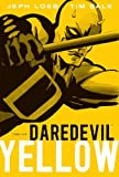 Loeb, Jeph: Daredevil: Yellow
