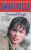 Weiss, David: Smallville: Animal Rage Bk.4 (Smallville Young Adult)